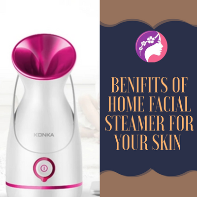 Benefits Of Home Steam Facial  Steamer For Your Skin