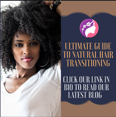 Ultimate Guide to Natural Hair Transitioning