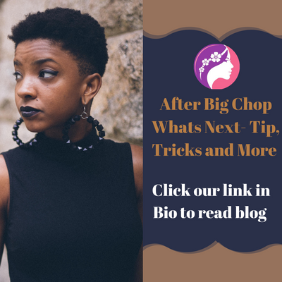 After Your Big chop What to do Next? - Tips Tricks and More