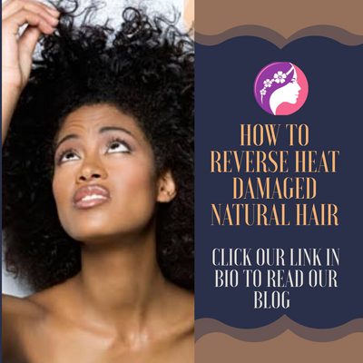 How To Reverse Heat Damaged Natural Hair