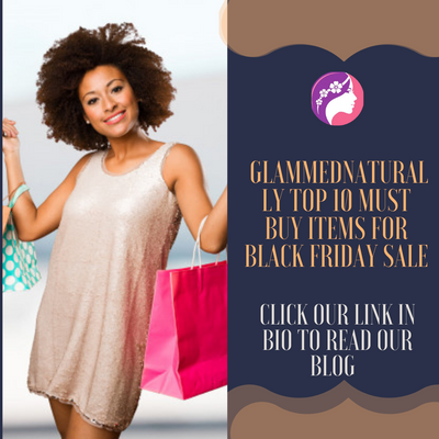 Glammednaturally Top 10 Must Buy Items for Black Friday Sale