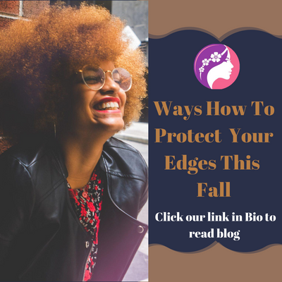 Ways How To Protect Your Edges This Fall