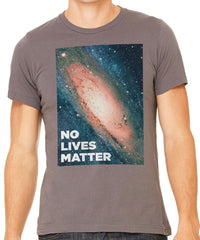 No Lives Matter Men's T-Shirt