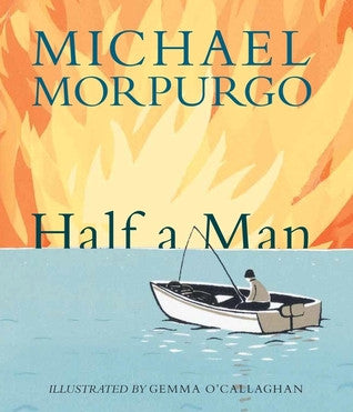 Half a Man by Michael Morpurgo, Gemma O'Callghan (class set, 30 books)