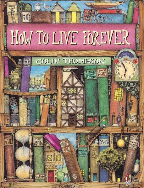 How To Live Forever by Colin Thompson  (group set, 7 books)