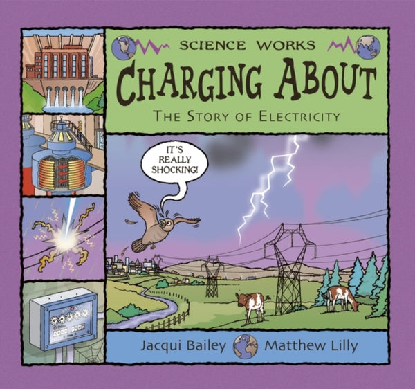 Charging About: The Story of Electricity by Jacqui Bailey (group set, 7 books)
