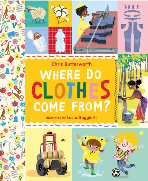 Where Do Clothes Come From? by Chris Butterworth, Lucia Gaggiotti (group set, 7 books)