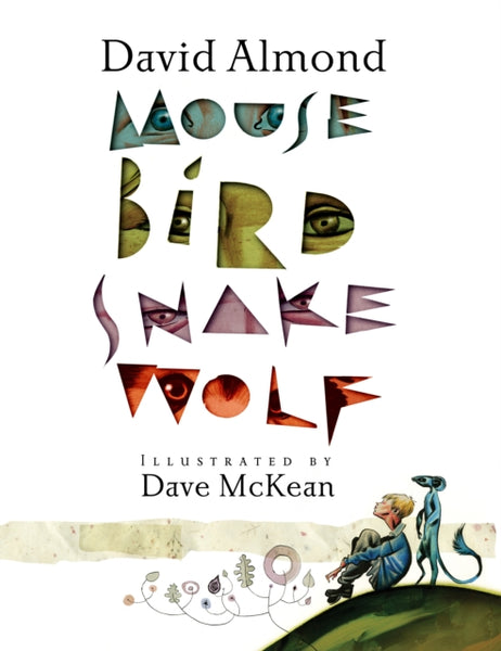 Mouse Bird Snake Wolf by David Almond (group set, 7 books)