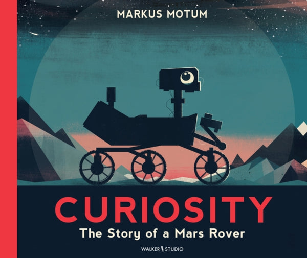 Curiosity: The Story of a Mars Rover by Markus Motum (group set, 7 books)
