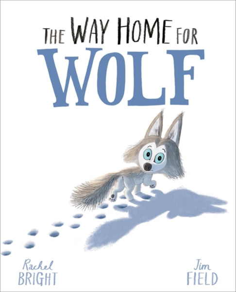 Way Home for Wolf, The by Rachel Bright (half class set, 15 books)