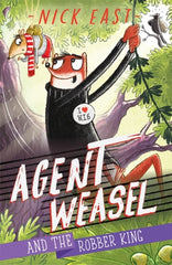 Agent Weasel and the Robber King : Book 3
