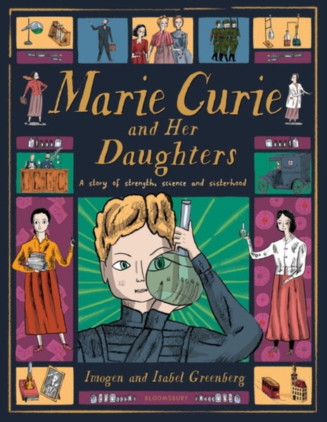 Marie Curie and Her Daughters by Imogen and Isabel Greenberg