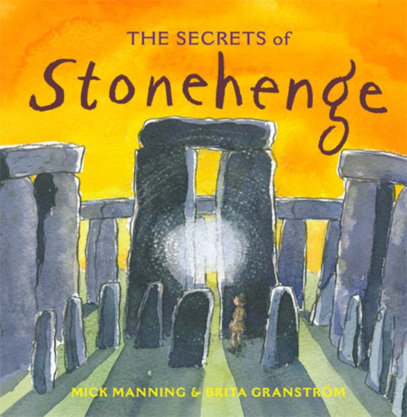 Secrets of Stonehenge, The by Mick Manning  (half class set, 15 books)