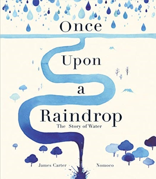 Once Upon a Raindrop : The Story of Water by James Carter (class set, 30 books)