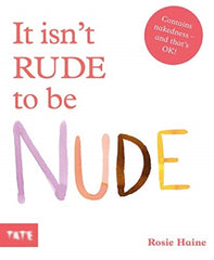 It Isn't Rude to be Nude