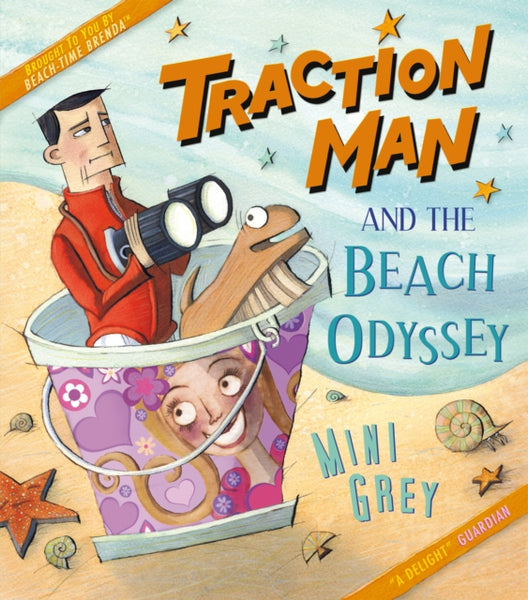 Traction Man and the Beach Odyssey by Mini Grey (year 3 group set, 7 books)
