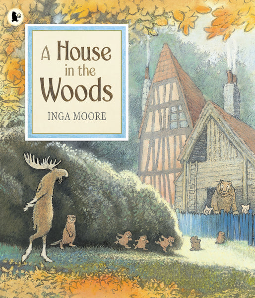 A House in the Woods by Inga Moore (half class set, 15 copies)