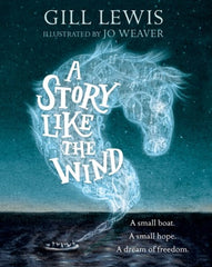 A Story Like the Wind by Gill Lewis (half class set, 15 books)
