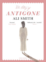 Story of Antigone, The by Ali Smith (half class set, 15 books)