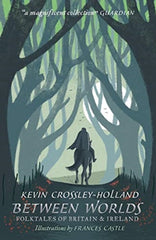 Between Worlds: Folktales of Britain & Ireland by Kevin Crossley-Holland (half class set, 15 books)