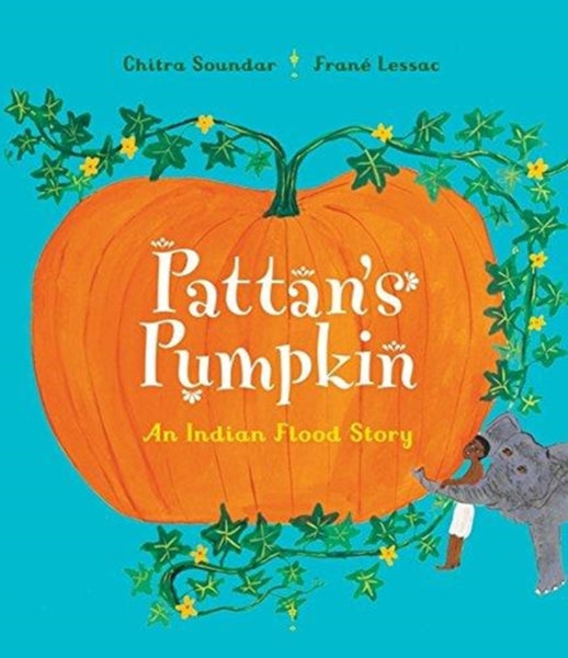Pattan's Pumpkin : An Indian Flood Story by Chitra Soundar, Frane Lessac (group set, 7 books)