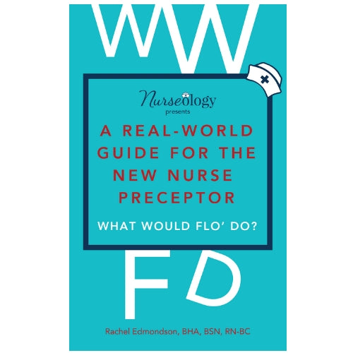 A Real-World Guide For The New Nurse Preceptor