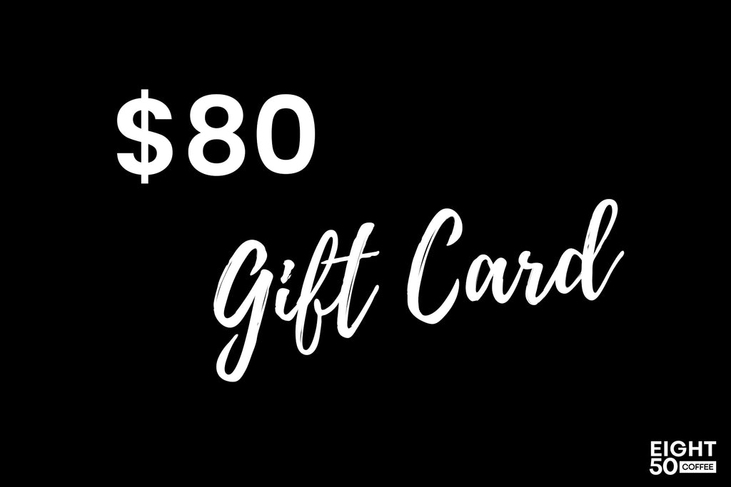Eight50 Coffee $80 Gift Card