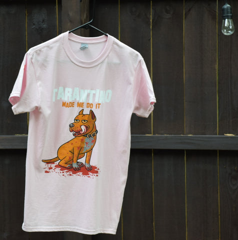 "Pawtographed Pink ""Tarantino made me do it"" T-Shirts & M/F"