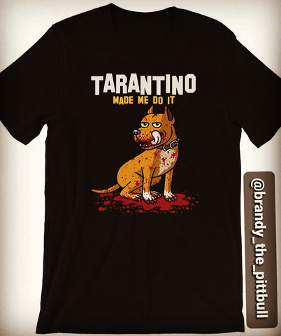 "Pawtographed Black ""Tarantino made me do it"" T-Shirts & M/F"