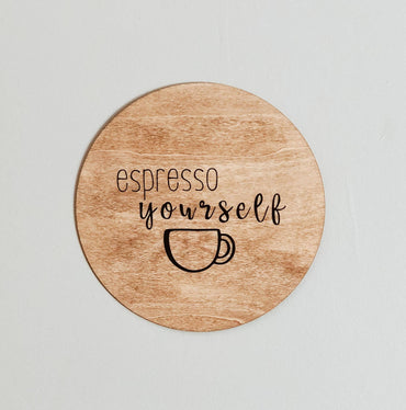 "Coffee sign - ""espresso yourself"""
