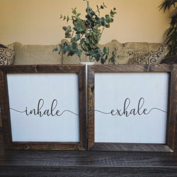 Inhale Exhale Sign
