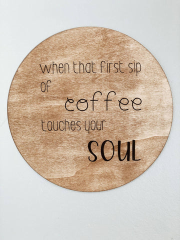 "Coffee sign - ""when that first sip of coffee.."""