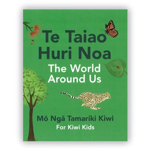 Te Taiao Huri Noa - The World Around Us
