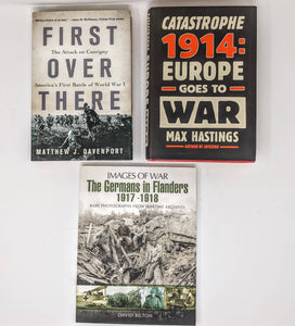 CLEARANCE: 3 BOOK SET - First Over There by Matthew J. Davenport, Images of War-The Germans in Flanders 1917-1918 by David Bilton and Catastophe 1914: Europe Goes to War by Max Hastings