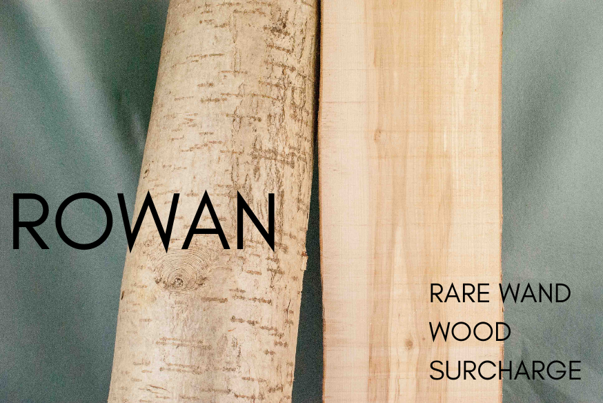 ROWAN Rare Wand wood Surcharge  - for custom orders