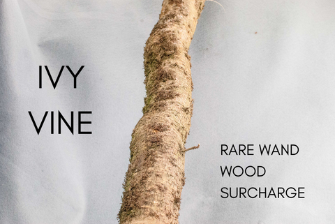 VINE Ivy Very Rare Wand wood Surcharge  - for custom orders