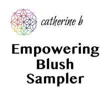 Load image into Gallery viewer, Empowering Blush - Sampler