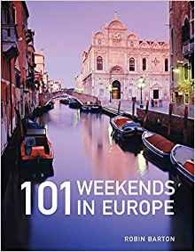 101 Weekends In Europe