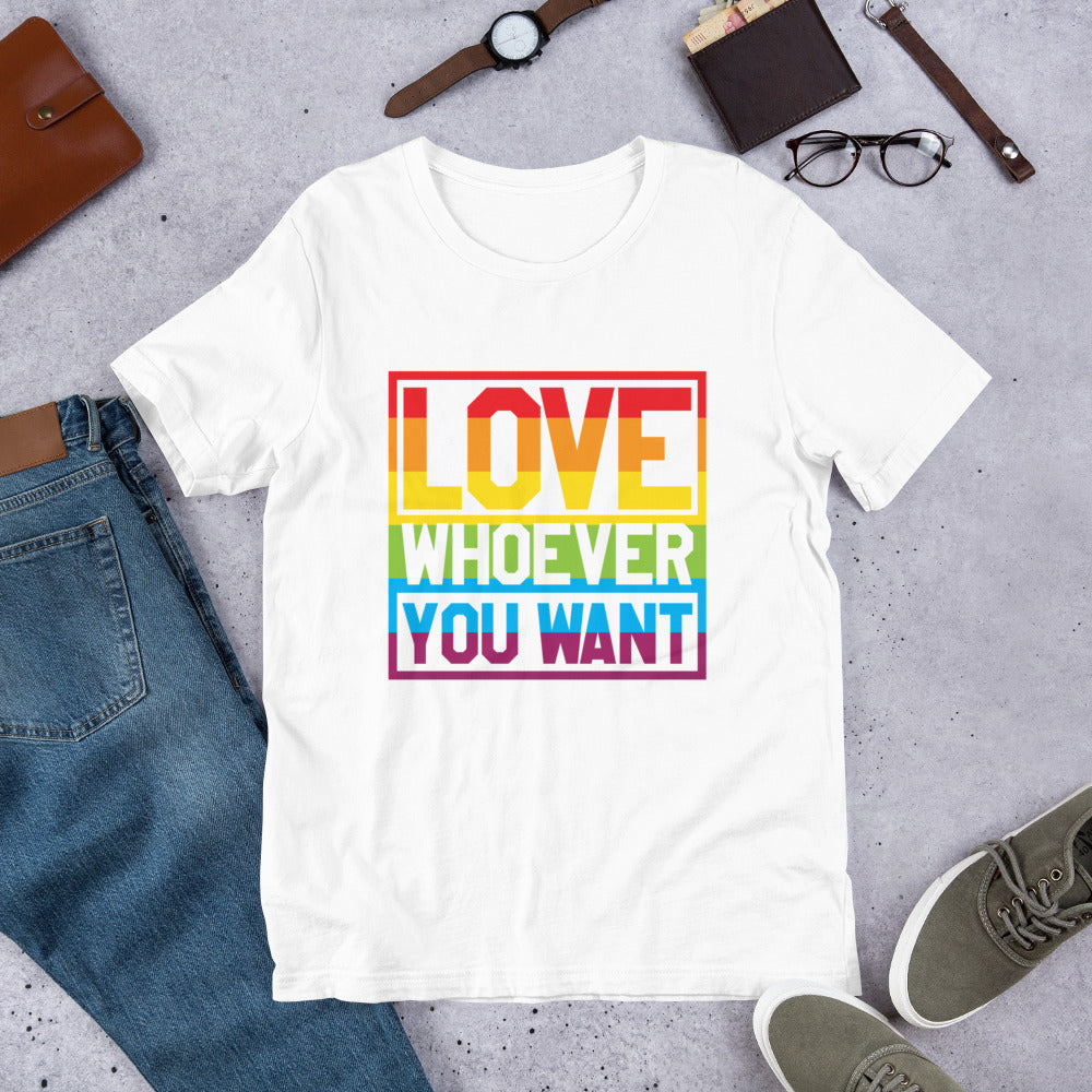 Love Whoever You Want Unisex T-Shirt