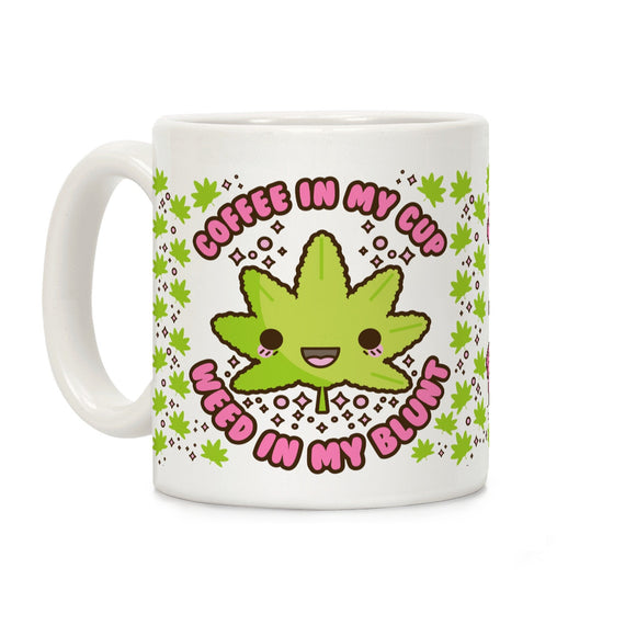 Coffee in my Cup Weed in my Blunt Ceramic Coffee Mug by LookHUMAN