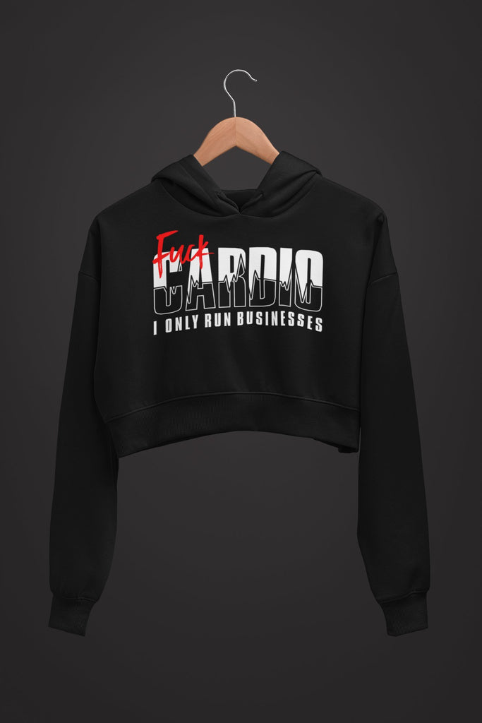 "Womens Crop Hoodie ""F*ck Cardio"" S - Mperior: The Store For Entrepreneurs, Hustlers and Achievers"