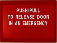 Push/Pull To Release Door In An Emergency Braille Sign - SP SIGN CO