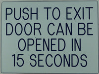 Push To Exit Door Can Be Opened in 15 Seconds Sign - SP SIGN CO