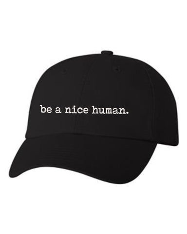 Be a Nice Human - Dad Hat