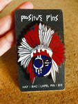 Chief Peace - Positive Pin