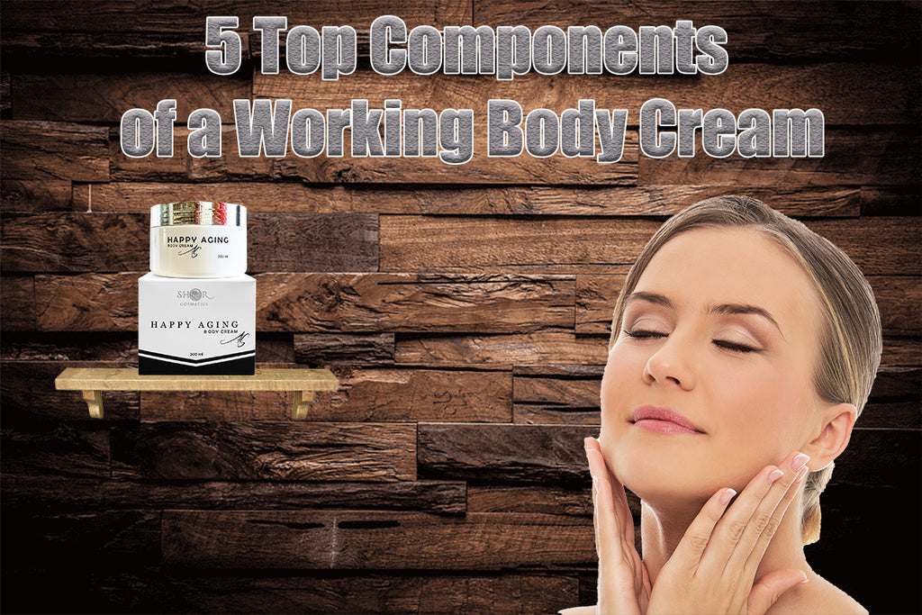 5 Top Components of a Working Body Cream
