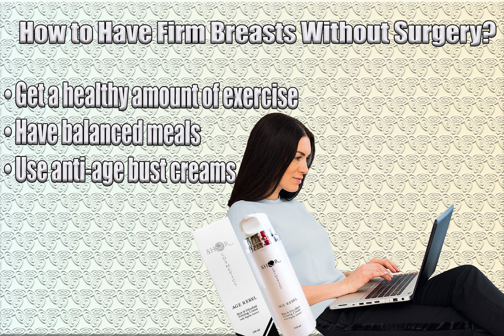 How to Have Firm Breasts Without Surgery?