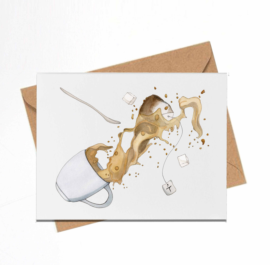 Spill the Tea - Mishap  Inspired Watercolor Print - Handmade Note Card