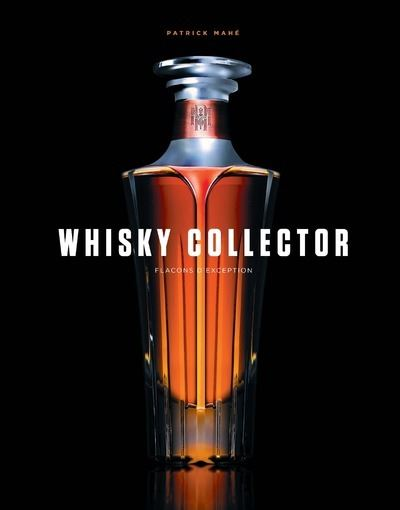 Patrick Mahé - Whisky collector
