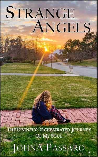Strange Angels - The Divinely Orchestrated Journey of My Soul - Memoir - Paperback - Signed